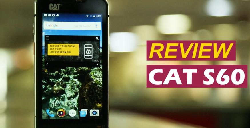 CAT S60 875x450 - CAT S60 Review: The Toughest Phone Money Can Buy In India
